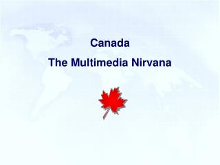 Canada The Multimedia Nirvana