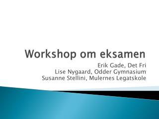 Workshop om eksamen