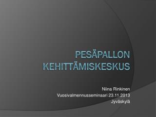 PESÄPALLON KEHITTÄMISKESKUS