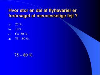 Hvor stor en del af flyhavarier er forårsaget af menneskelige fejl ?