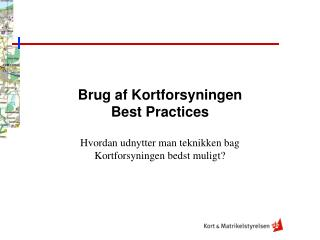 Brug af Kortforsyningen  Best Practices