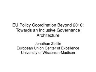 EU Policy Coordination Beyond 2010: Towards an Inclusive Governance Architecture