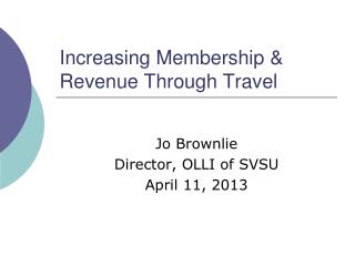 Increasing Membership & Revenue Through Travel