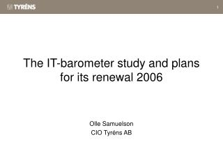 The IT-barometer study and plans for its renewal 2006
