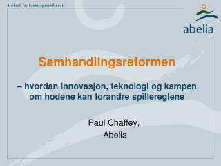 Paul Chaffey,  Abelia