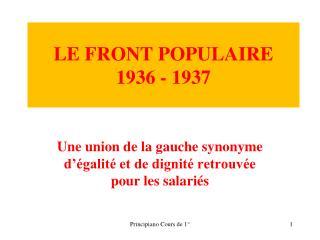 LE FRONT POPULAIRE 1936 - 1937