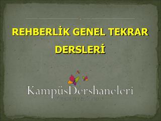 REHBERLİK GENEL TEKRAR DERSLERİ