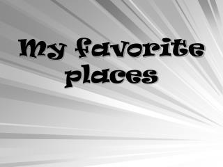 My favorite places