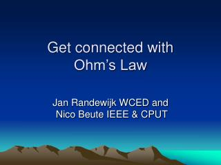 Get connected with  Ohm�s Law