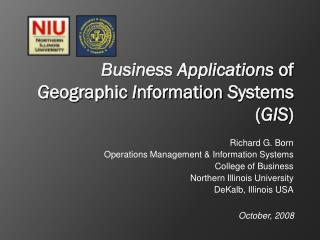Business Applications  of  G eographic  I nformation  S ystems ( GIS )