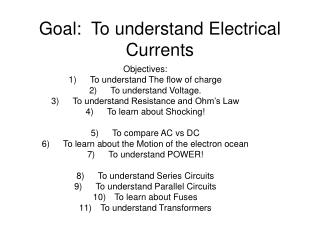 Goal:  To understand Electrical Currents