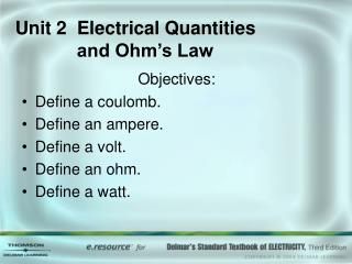 Unit 2  Electrical Quantities              and Ohm's Law