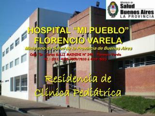 "Calle ""Dr. Carlos GALLI MAININI N° 240,  Florencio Varela   TE.: (011) 4255-7809/7810 ó 4237-5023"