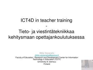 ICT4D in teacher training  - Tieto- ja viestintätekniikkaa kehitysmaan opettajankoulutuksessa