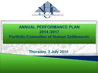 ANNUAL PERFORMANCE PLAN  2014 /2017 Portfolio Committee of Human Settlements