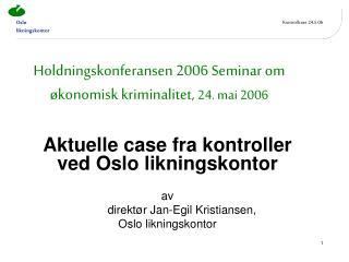 Holdningskonferansen 2006 Seminar om økonomisk kriminalitet,  24. mai 2006