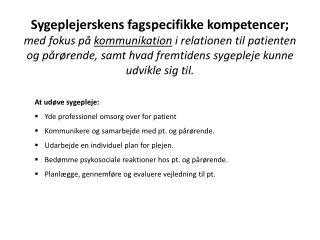 At udøve sygepleje: Yde professionel omsorg over for patient