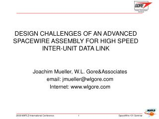 DESIGN CHALLENGES OF AN ADVANCED  SPACEWIRE ASSEMBLY FOR HIGH SPEED INTER-UNIT DATA LINK
