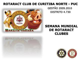ROTARACT CLUB DE CURITIBA NORTE - PUC