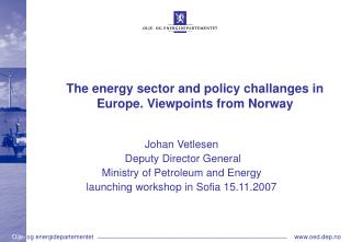 The energy sector and policy challanges in Europe. Viewpoints from Norway