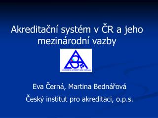 Akreditační systém v ČR a jeho mezinárodní vazby