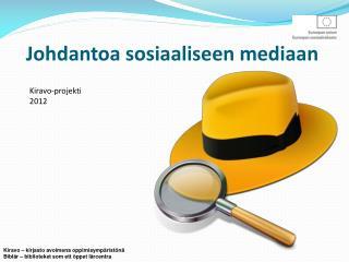 Johdantoa sosiaaliseen mediaan