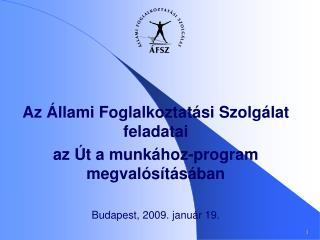 Az Állami Foglalkoztatási Szolgálat  feladatai az Út a munkához-program megvalósításában