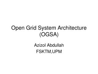 Open Grid System Architecture (OGSA)