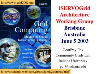 iSERVOGrid Architecture Working Group Brisbane Australia June 5 2003