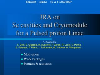 JRA on  Sc cavities and Cryomodule for a Pulsed proton Linac