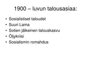 1900 – luvun talousasiaa: