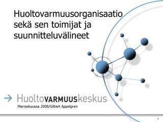 Huoltovarmuusorganisaatio sekä sen toimijat ja suunnitteluvälineet