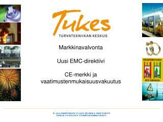 Markkinavalvonta Uusi EMC-direktiivi CE-merkki ja vaatimustenmukaisuusvakuutus