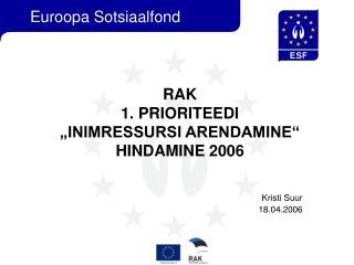 "RAK  1. PRIORITEEDI  ""INIMRESSURSI ARENDAMINE""  HINDAMINE  2006"