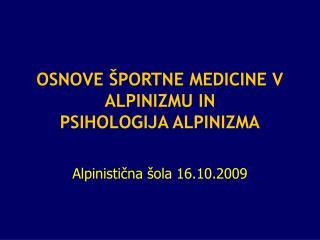 OSNOVE ŠPORTNE MEDICINE V ALPINIZMU IN  PSIHOLOGIJA ALPINIZMA