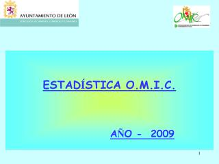 ESTAD Í STICA O.M.I.C. A Ñ O -  2009