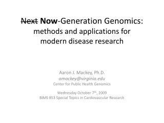 Next  Now -Generation Genomics: methods and applications for modern disease research
