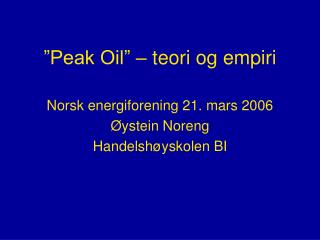 """Peak Oil"" – teori og empiri"