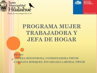 PROGRAMA MUJER TRABAJADORA Y JEFA DE HOGAR