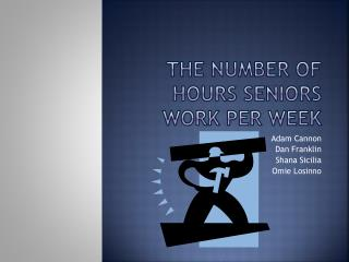 The Number of Hours Seniors Work Per Week