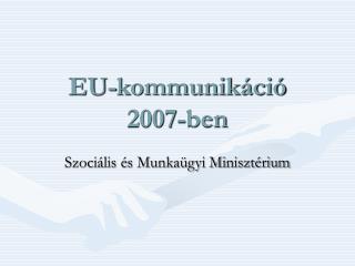 EU-kommunikáció  2007-ben