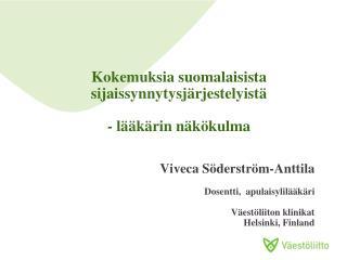 Kokemuksia suomalaisista sijaissynnytysjärjestelyistä - lääkärin näkökulma