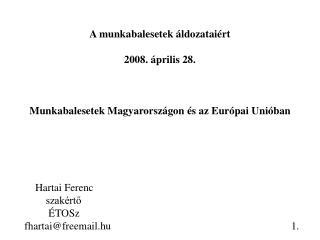 A munkabalesetek áldozataiért 2008. április 28.