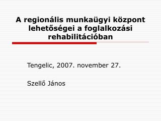 A regionális munkaügyi központ lehetőségei a foglalkozási rehabilitációban