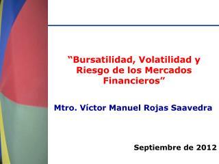 """"""" Bursatilidad, Volatilidad y Riesgo de los Mercados Financieros """""""