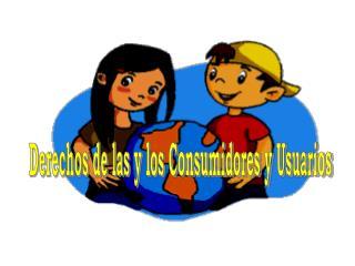 Derechos de las y los Consumidores y Usuarios