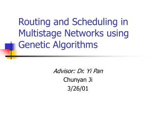 Routing and Scheduling in Multistage Networks using Genetic Algorithms