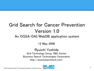 Grid Search for Cancer Prevention  Version 1.0 An OGSA-DAI/WebDB application system