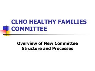 CLHO HEALTHY FAMILIES COMMITTEE