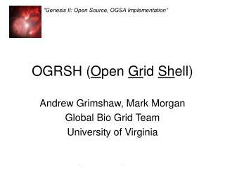 OGRSH ( O pen  Gr id  Sh ell)